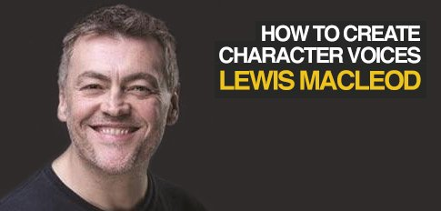 How to Create Character Voices with Lewis Macleod
